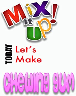 Mix it Up! Homemade Chewing Gum