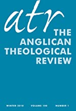 The Anglican Theological Review: Winter 2018 Volume 100 Number 1: The Gift of Water
