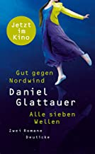 Gut gegen Nordwind / Alle sieben Wellen: Zwei Romane