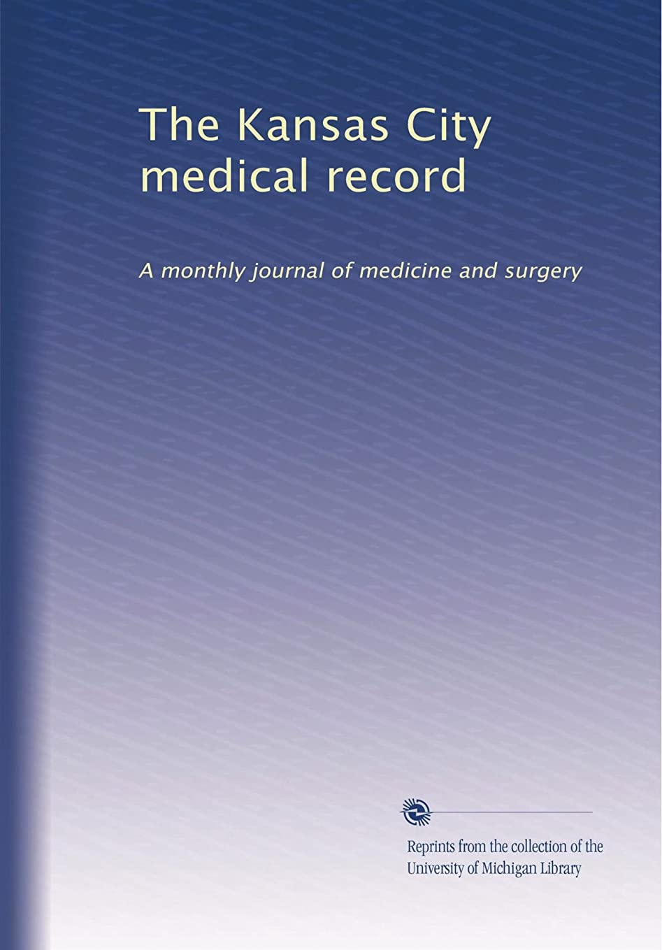 テント不快中傷The Kansas City medical record (Vol.4)