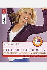 Fit und schlank mit dem Dance-Workout Kindle Ausgabe