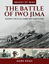 The Battle of Iwo Jima: Raising the Flag, February–March 1945 (Images of War)