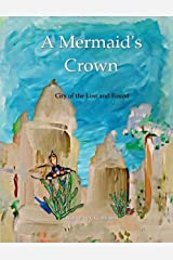 A Mermaid's Crown: City of the Lost and Found Kindle Edition