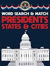 Presidents States And Cities: USA Word Search And Match Activity Logical Puzzle Games Book Large Print Size America Capitol Hill Theme Design Soft Cover