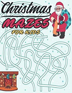 Mazes: The Ultimate Christmas Maze Book for kids 4-8 years old for girls and boys- logic and Brain teasers (Dover Childre...