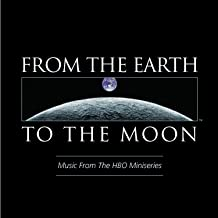 From The Earth To The Moon Music From the HBO Miniseries