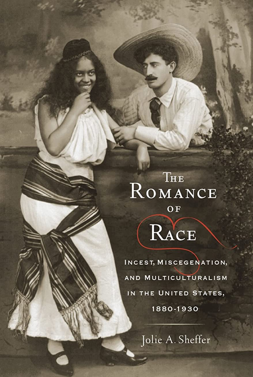 ベリ費やす優雅The Romance of Race: Incest, Miscegenation, and Multiculturalism in the United States, 1880-1930 (The American Literatures Initiative) (English Edition)
