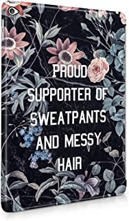 Proud Supporter Of Sweatpants And Messy Hair Swag Tumblr Funny Quote Plastic Tablet Snap On Back Case Cover Shell For iPad Air 2