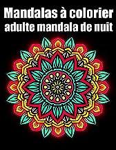 Mandalas à colorier adulte mandala de nuit: livre 50 fleurs Mandala geant de coloriage de nuit pour adulte anti-stress cad...