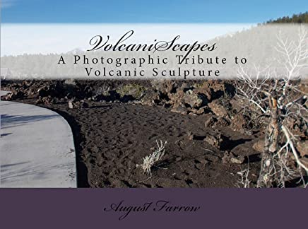 VolcaniScapes: A Photographic Tribute to Volcanic Scuplture (English Edition)