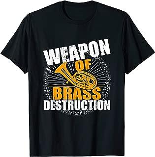 Weapon Of Brass Destruction T Shirt Tuba Marching Band Music