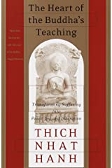 The Heart of the Buddha's Teaching: Transforming Suffering into Peace, Joy, and Liberation Kindle Edition