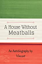 A House Without Meatballs: A Biography