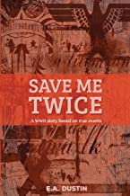 Save me Twice: Based on a True Story