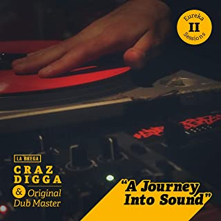 A Jorney Into Sound: Eureka Sessions II (feat. Original Dub Master)