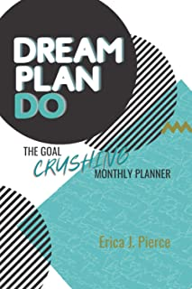 DREAM, PLAN, DO: The Goal Crushing Monthly Planner