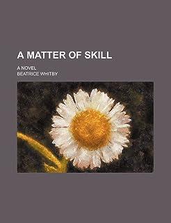 A Matter of Skill; A Novel