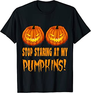 Funny Halloween Costume Stop Staring At My Pumpkins T-shirt