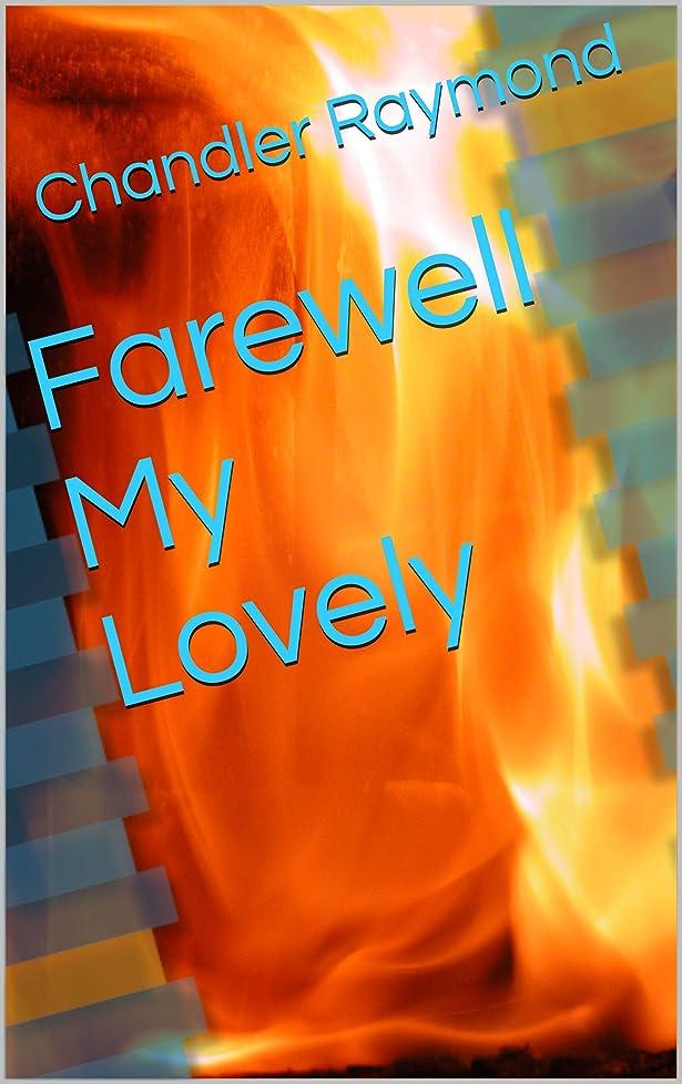 項目早い委任するFarewell My Lovely (English Edition)