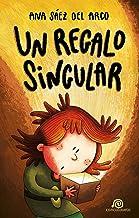 Un regalo singular: [ Libro Infantil / Juvenil - Novela Aventuras / Futurista / Ciencia Ficción ] - A partir de 8 años (Iris, Athos y Gor nº 1) (Spanish Edition)