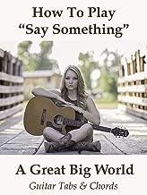 Best say something guitar tabs Reviews