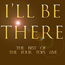 I'll Be There: The Best of the Four Tops Live [Clean]