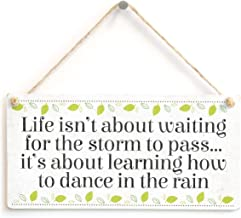 Meijiafei Life isn't About Waiting for The Storm to Pass… it's About Learning How to Dance in The rain - Beautiful Inspirational Home Accessory Novelty Gift Sign 10