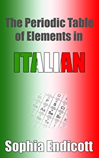 The Periodic Table of Elements in Italian (The Periodic Table in Foreign Languages)