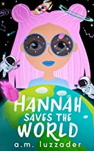 Hannah Saves the World: Book 1: Middle Grade Mystery Fiction