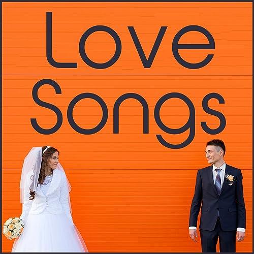 Love Songs: Wedding Music Classics by Love Songs & Wedding