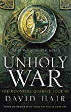 Unholy War: The Moontide Quartet Book 3