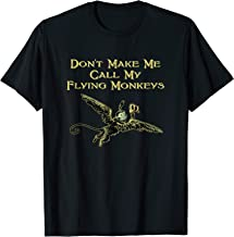 Don't Make Me Call My Flying Monkeys T-Shirt