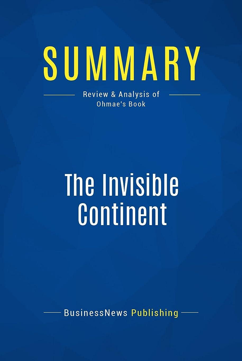 漏斗蓋妨げるSummary: The Invisible Continent: Review and Analysis of Ohmae's Book (English Edition)