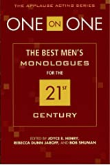 One on One: The Best Men's Monologues for the 21st Century (Applause Acting Series) Kindle Edition