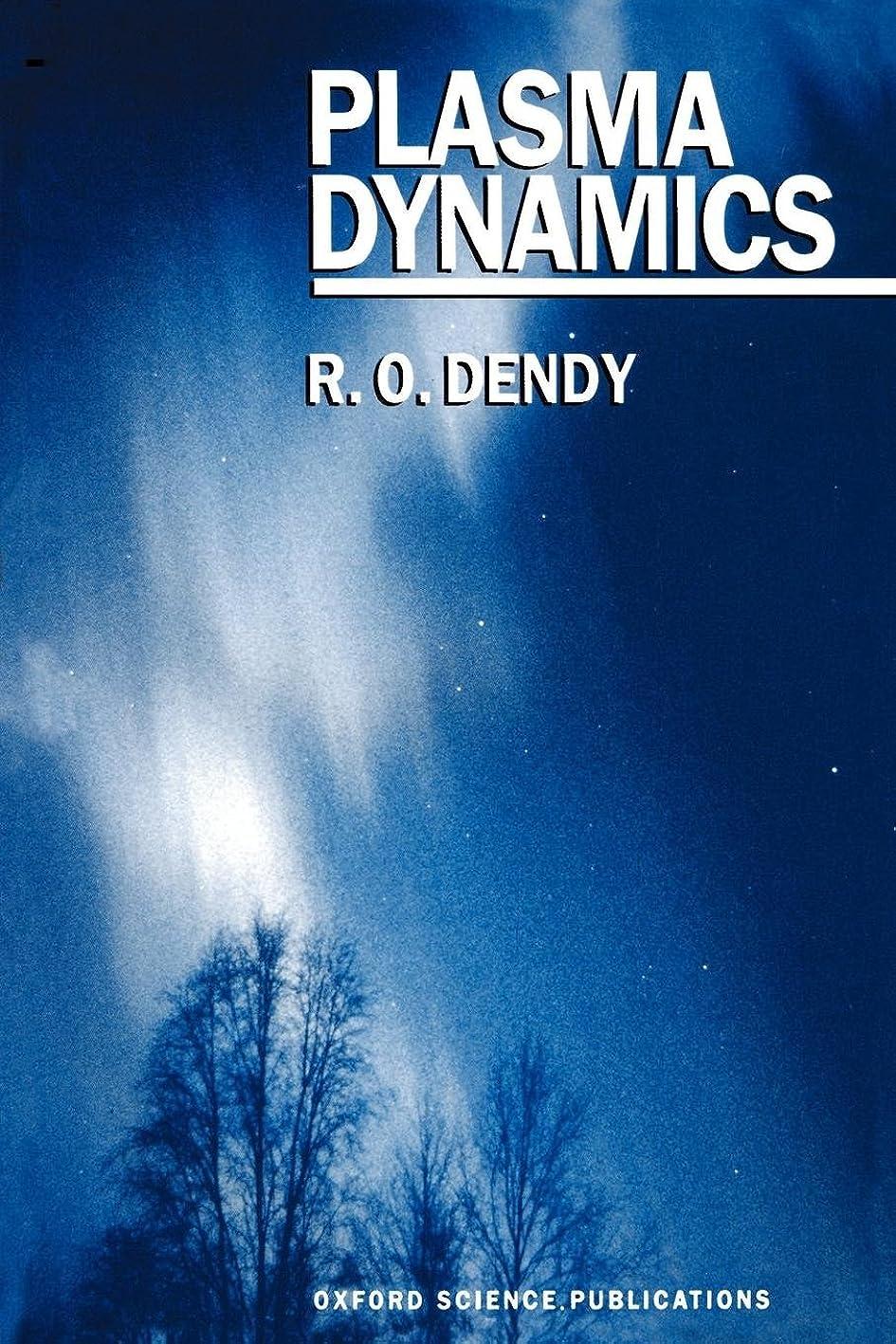 示すファーザーファージュ死Plasma Dynamics (Oxford Science Publications)