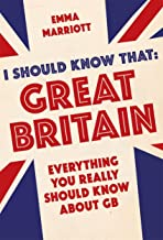 I Should Know That: Great Britain: Everything You Really Should Know About GB (English Edition)