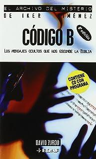 Código B: Los mensajes ocultos que nos esconde la Biblia (Mundo mágico y heterodoxo. El archivo del misterio de Iker Jiménez)