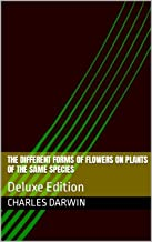 The different forms of flowers on plants of the same species: Deluxe Edition (English Edition)