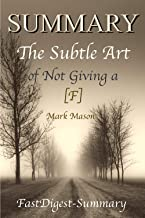 Summary : ''The Subtle Art of Not Giving a [F] by Mark Manson'' - A Counterintuitive Approach to Living (The Subtle Art of Not Giving a [F]: A Counterintuitive ... Hardcover, Paperback, Audiobook, Audible 1)