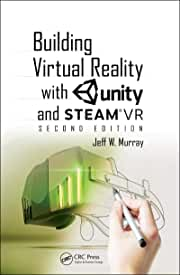 Building Virtual Reality with Unity and SteamVR, 2nd Edition from CRC Press