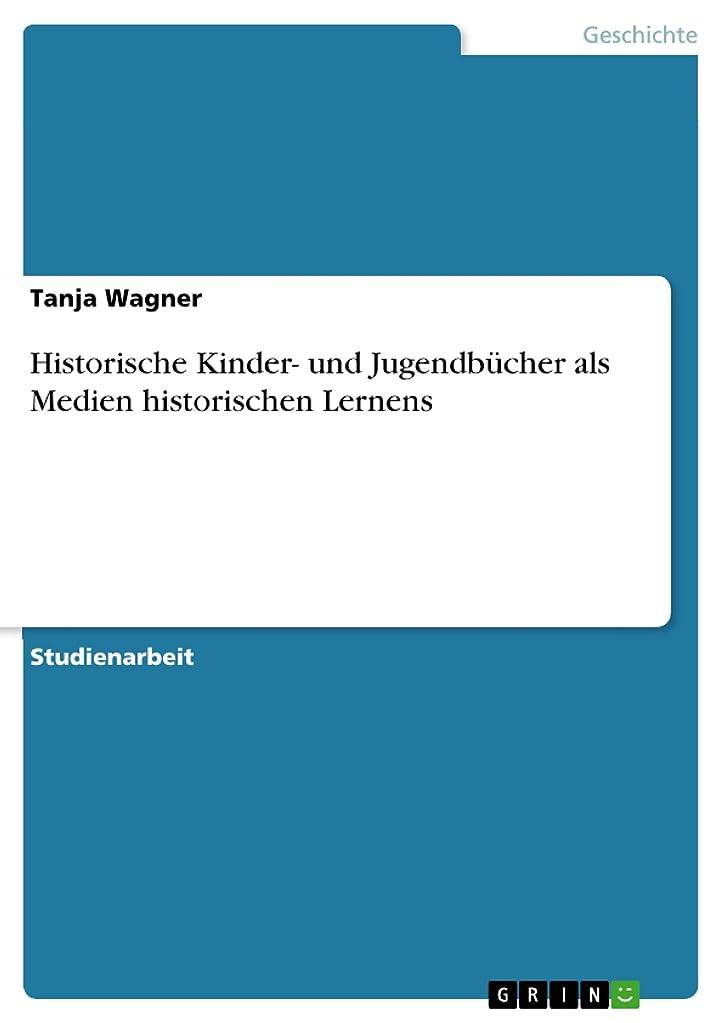 ミサイル抽象直感Historische Kinder- und Jugendbücher als Medien historischen Lernens (German Edition)