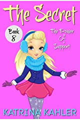 The Secret - Book 8: The Power of Support Kindle Edition