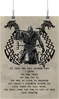 Royal Decor Collection to That One Soul Reading This I Know You are Tired You are Fed Up - Viking Poster Print Wall Art
