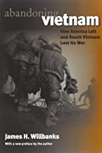 Abandoning Vietnam: How America Left and South Vietnam Lost Its War (Modern War Studies (Paperback))