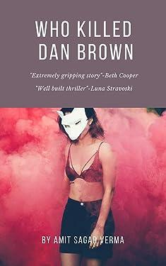 Who Killed Dan Brown ?
