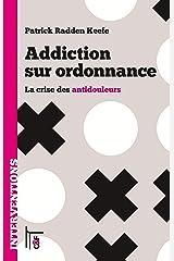 Addiction sur ordonnance : La crise des antidouleurs (French Edition) Paperback