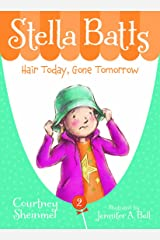 Hair Today, Gone Tomorrow (Stella Batts Book 2) Kindle Edition