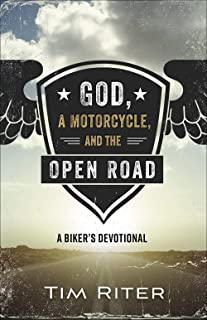 God, a Motorcycle, and the Open Road: A Biker's Devotional