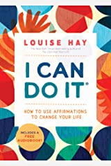 I Can Do It: How to Use Affirmations to Change Your Life Kindle Edition