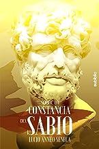 SOBRE LA CONSTANCIA DEL SABIO (Spanish Edition)